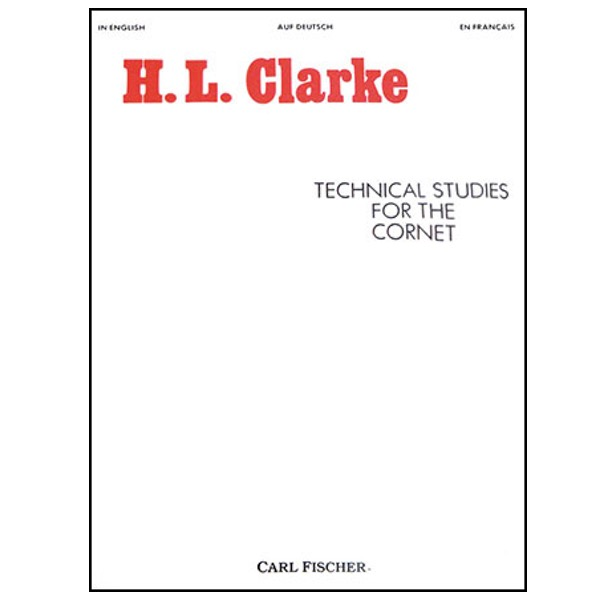 H. L. CLARKE, TECHNICAL STUDIES FOR THE CORNET
