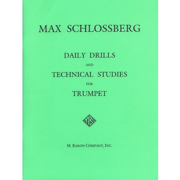 MAX SCHLOSSBERG: DAILY DRILLS AND TECHNICAL STUDIES FOR TRUMPET