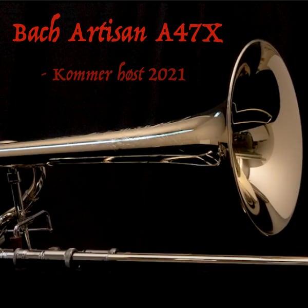Bach Artisan A47X